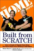 Book Cover Image. Title: Built from Scratch:  How a Couple of Regular Guys Grew the Home Depot from Nothing to $30 Billion, Author: Arthur Blank