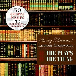 Stanley Newman's Literary Crosswords: The Play's the Thing