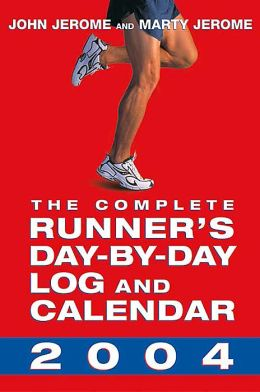 2004 The Complete Runner's Day-by-Day Log Weekly Engagement Calendar