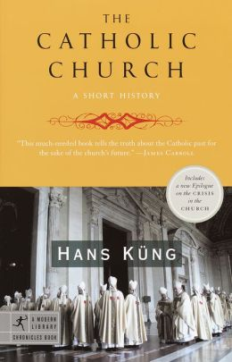 The Catholic Church: A Short History