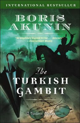 The Turkish Gambit (Erast Fandorin Series #2)