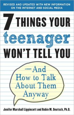 Seven Things Your Teenager Won't Tell You: And How to Talk About Them Anyway