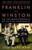 Book Cover Image. Title: Franklin and Winston:  An Intimate Portrait of an Epic Friendship, Author: Jon  Meacham