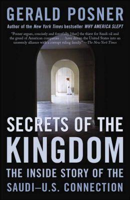 Secrets of the Kingdom: The Inside Story of the Saudi-U. S. Connection
