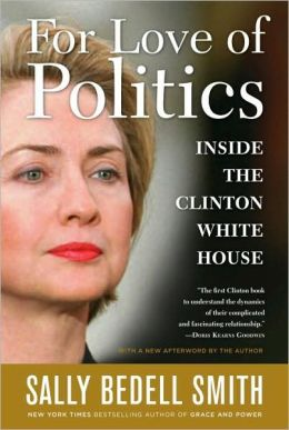 For Love of Politics: The Clinton White House Years