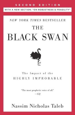 The Black Swan: The Impact of the Highly Improbable (With a new section: