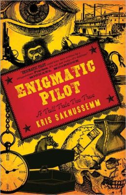 The Enigmatic Pilot: A Tall Tale Too True