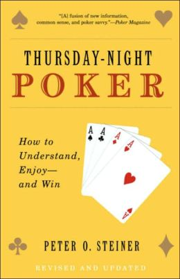 Thursday-Night Poker: How to Understand, Enjoy - and Win