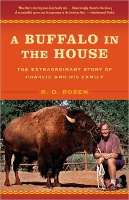 Buffalo in the House: The True Story of a Man, an Animal, and the American West