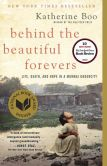 Book Cover Image. Title: Behind the Beautiful Forevers:  Life, Death, and Hope in a Mumbai Undercity, Author: Katherine Boo