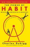 Book Cover Image. Title: The Power of Habit:  Why We Do What We Do in Life and Business, Author: Charles Duhigg