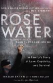 Book Cover Image. Title: Rosewater:  A Family's Story of Love, Captivity, and Survival, Author: Maziar Bahari