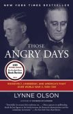 Book Cover Image. Title: Those Angry Days:  Roosevelt, Lindbergh, and America's Fight Over World War II, 1939-1941, Author: Lynne Olson