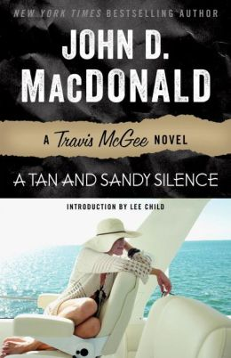A Tan and Sandy Silence: A Travis McGee Novel John D. MacDonald and Lee Child