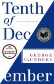 Book Cover Image. Title: Tenth of December, Author: George Saunders
