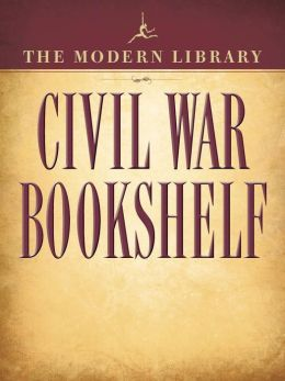 The Modern Library Civil War Bookshelf 5-Book Bundle: Personal Memoirs, Uncle Tom's Cabin, The Red Badge of Courage, Jefferson Davis: The Essential Writings, The Life and Writings of Abraham Lincoln