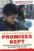 Book Cover Image. Title: Promises Kept:  Raising Black Boys to Succeed in School and in Life, Author: Joe Brewster