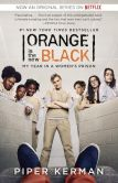 Book Cover Image. Title: Orange Is the New Black (Movie Tie-in Edition):  My Year in a Women's Prison, Author: Piper Kerman