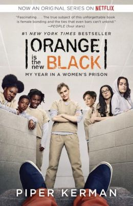 Orange Is the New Black (Movie Tie-in Edition): My Year in a Women's Prison