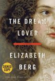 Book Cover Image. Title: The Dream Lover (Signed Book), Author: Elizabeth Berg