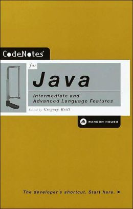 CodeNotes for Java: Intermediate and Advanced Language Features