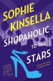 Book Cover Image. Title: Shopaholic to the Stars (Shopaholic Series #7), Author: Sophie Kinsella