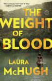 Book Cover Image. Title: The Weight of Blood, Author: Laura McHugh