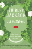 Book Cover Image. Title: Let Me Tell You:  New Stories, Essays, and Other Writings, Author: Shirley Jackson