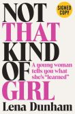 "Book Cover Image. Title: Not That Kind of Girl:  A Young Woman Tells You What She's ""Learned"" (Signed Book), Author: Lena Dunham"