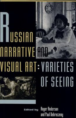 Russian Narrative and Visual Art: Varieties of Seeing