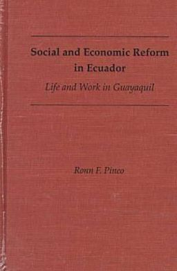 Social and Economic Reform in Ecuador: Life and Work in Guayaquil