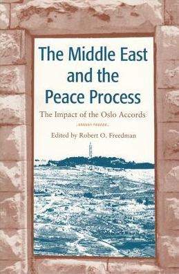 The Middle East and the Peace Process: The Impact of the Oslo Accords