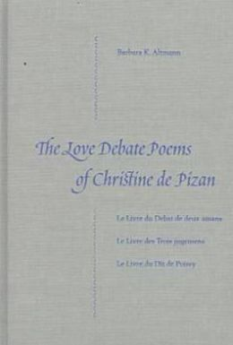 The Love Debate Poems of Christine de Pizan