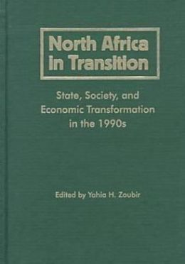 North Africa in Transition: State, Society, and Economic Transformation in the 1990s
