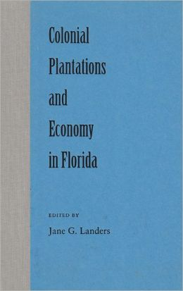 Colonial Plantations and Economy in Florida