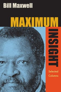 Maximum Insight: Selected Columns by Bill Maxwell