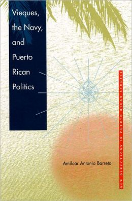 Vieques, the Navy, and Puerto Rican Politics