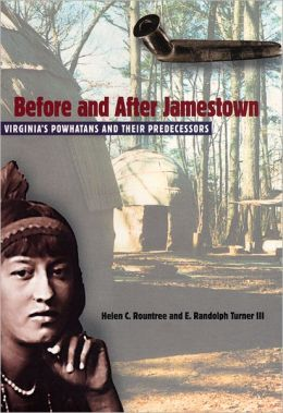 Before and after Jamestown: Virginia's Powhatans and Their Predecessors