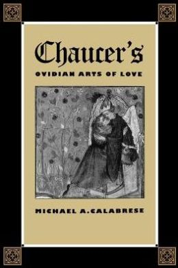 Chaucer's Ovidian Arts Of Love