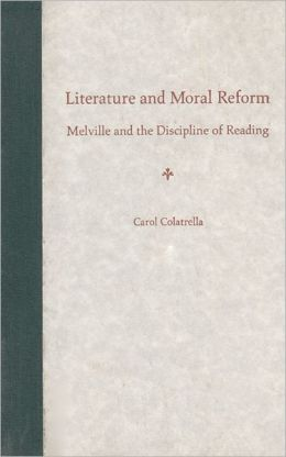 Literature and Moral Reform: Melville and the Discipline of Reading