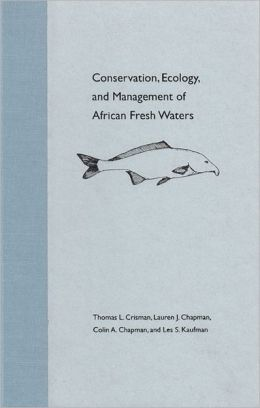 Conservation, Ecology, and Management of African Fresh Waters