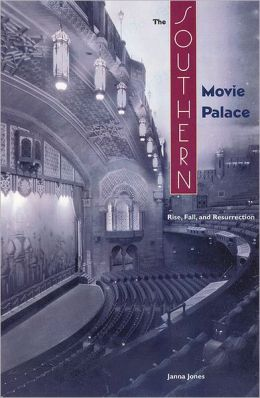 The Southern Movie Palace: Rise, Fall, and Resurrection
