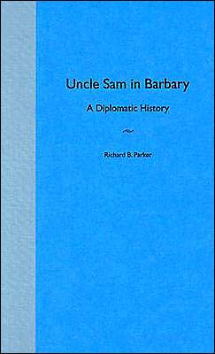 Uncle Sam in Barbary: A Diplomatic History