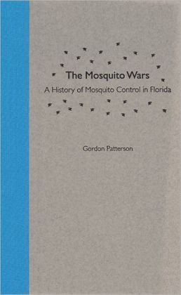 The Mosquito Wars: A History of Mosquito Control in Florida