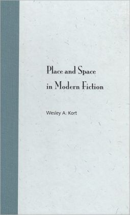 Place and Space in Modern Fiction