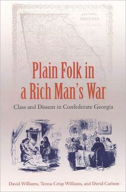 Plain Folk in a Rich Man's War: Class and Dissent in Confederate Georgia
