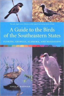Guide to the Birds of the Southeastern States: Florida, Georgia, Alabama, and Mississippi