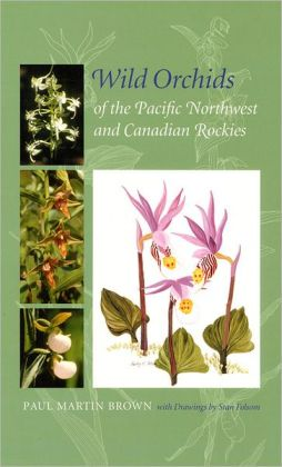 Wild Orchids of the Pacific Northwest and Canadian Rockies