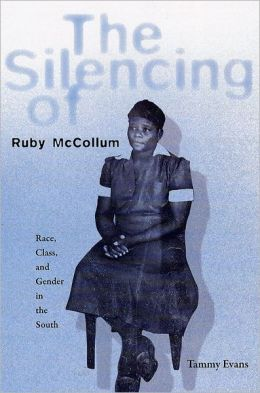 The Silencing of Ruby McCollum: Race, Class, and Gender in the South