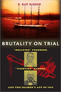 Brutality on Trial: Hellfire Pedersen, Fighting Hansen, and the Seamen's Act of 1915